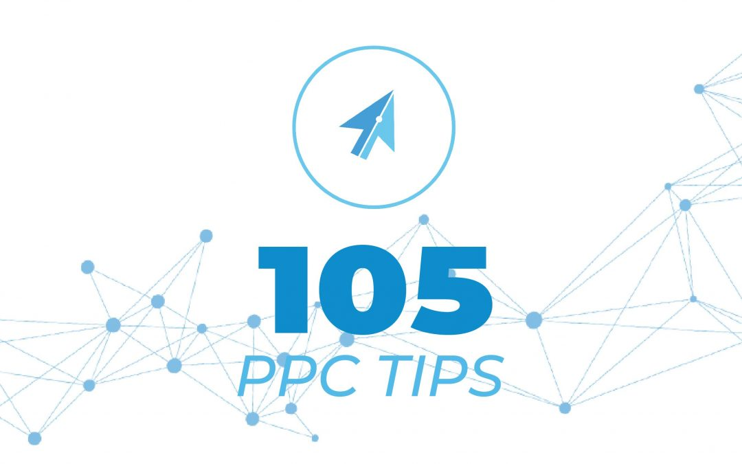 105 Tips And Tricks To Crush A Google Ads PPC Campaign